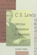 C.S. Lewis, Writer, Dreamer, and Mentor