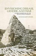 Envisioning Disease  Gender  and War