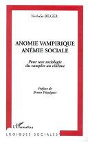 ANOMIE VAMPIRIQUE, ANÉMIE SOCIALE