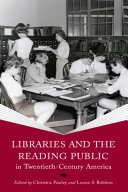 Libraries and the Reading Public in Twentieth Century America