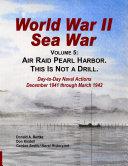 World War II Sea War, Vol 5: Air Raid Pearl Harbor. This Is Not a Drill
