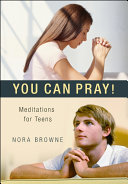 You Can Pray  Meditations for Teens