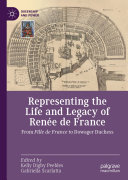 Pdf Representing the Life and Legacy of Renée de France Telecharger