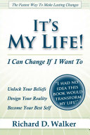 It's My Life! I Can Change If I Want to