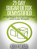 21 Day Sugar Detox Demystified