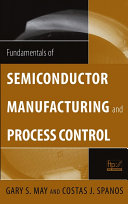 Fundamentals of Semiconductor Manufacturing and Process Control