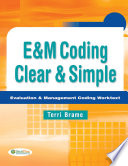 E&M Coding Clear & Simple Evaluation & Management Coding Worktext