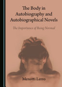 The Body in Autobiography and Autobiographical Novels Book