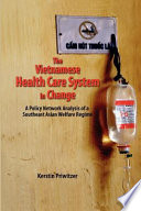 The Vietnamese Health Care System in Change Book