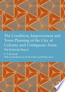 The Condition Improvement And Town Planning Of The City Of Calcutta And Contiguous Areas