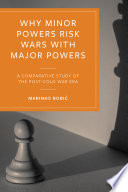 Why Minor Powers Risk Wars With Major Powers