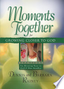 Moments Together for Growing Closer to God