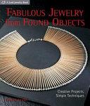 Pdf Fabulous Jewelry from Found Objects