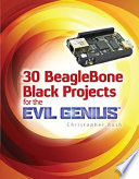 30 Beaglebone Black Projects For The Evil Genius Book PDF