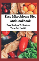 Easy Microbiome Diet And Cookbook Book PDF