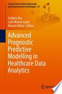 Advanced Prognostic Predictive Modelling in Healthcare Data Analytics