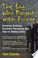 The Boy Who Played with Fusion Book PDF