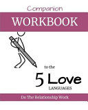 Companion Workbook to the 5 Love Languages  Do the Relationship Work Book PDF