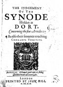 The Judgement of the Synode Holden at Dort Concerning the Fiue Articles, as Also Their Sentence Touching Conradus Vorstius