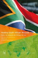 Healing South African Wounds   Gu  rir les blessures de l   Afrique du Sud