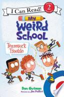 My Weird School Teamwork Trouble