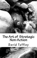 The Art of Strategic Non Action