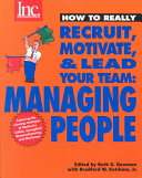 How to Really Recruit  Motivate and Lead Your Team