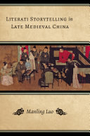 Literati Storytelling in Late Medieval China