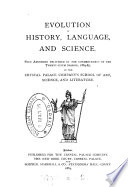 Evolution in history  language  and science  four addresses delivered at the Crystal palace company s school of art  science and literature