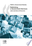 Oecd E Government Studies Rethinking E Government Services User Centred Approaches