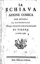 La Schiava. Azione comica per musica ... (La musica e di Niccolo Piccinni.)
