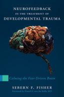 Neurofeedback in the Treatment of Developmental Trauma  Calming the Fear Driven Brain