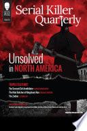 "Serial Killer Quarterly Vol.1 No.3 ""Unsolved in North America"" Pdf/ePub eBook"