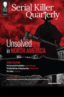 Serial Killer Quarterly Vol 1 No 3    Unsolved in North America