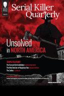 Serial Killer Quarterly Vol 1 No 3    Unsolved in North America