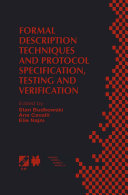Formal Description Techniques and Protocol Specification  Testing and Verification