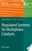 Regulated Systems for Multiphase Catalysis Book