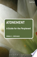 Atonement  A Guide for the Perplexed