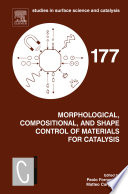 Morphological  Compositional  and Shape Control of Materials for Catalysis Book