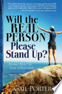 Will the Real Person Please Stand Up  Rising Above the Fear of Rejection Book PDF