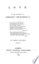 Love  By the authoress of    Flirtation     i e  Lady C  S  M  Bury