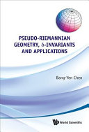 Pseudo Riemannian Geometry   delta  invariants and Applications