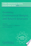Geometry Combinatorial Designs And Related Structures