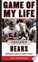 Game of My Life Chicago Bears  : Memorable Stories of Bears Football