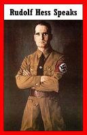 Rudolf Hess Speaks