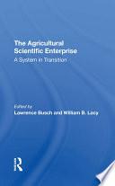 The Agricultural Scientific Enterprise