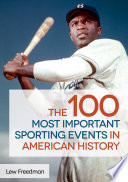 The 100 Most Important Sporting Events in American History