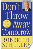 Don T Throw Away Tomorrow Book