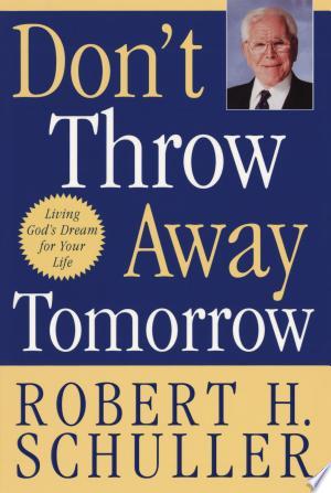 Download Don't Throw Away Tomorrow Free PDF Books - Free PDF