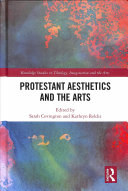Protestant Aesthetics and the Arts